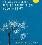 De dingen die je alleen ziet als je er tijd voor neemt door Haemin Sunim