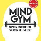 Mindgym, sportschool voor je geest door Wouter de Jong