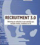 Jacco Valkenburg Recruitment 3.0 Werving en selectie in een wereld van sociale media, chatbots en Al