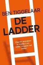 Ben Tiggelaar De Ladder Waarom veranderen zo moeilijk is én... welke 3 stappen wel werken