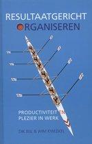 Dik Bijl Wim Kweekel Resultaatgericht organiseren productiviteit en plezier in werk