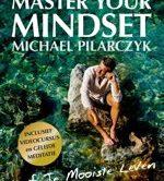 Master your mindset van Michael Pilarczyk