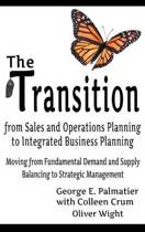 George E Palmatier The Transition from Sales and Operations Planning to Integrated Business Planning
