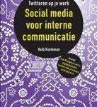 Huib Koeleman Social media voor interne communicatie twitteren op je werk