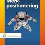 Karel Jan Alsem Erik Kostelijk Merkpositionering brug tussen marketing en communicatie -Winnaar beste studieboek PIM marketingliteratuurprijs