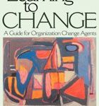 Leon de Caluwe Hans Vermaak Learning to Change A Guide for Organization Change Agents