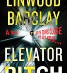 Linwood Barclay Linwood Barclay Elevator Pitch