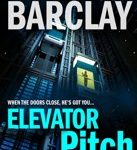 Linwood Barclay Linwood Barclay Elevator pitch2