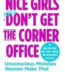 Lois P. Frankel Nice Girls Don't Get The Corner Office Unconscious Mistakes Women Make That Sabotage Their Careers