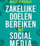 Marco Frijlink Wilco Verdoold Zakelijke doelen bereiken met social media