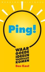 Ping! Waar goede Ideeën vandaan komen door Bas Kast