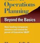 Sales & Operations Planning Thomas F Wallace Thomas F. Wallace Sales & Operations Planning Beyond the Basics