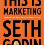 Seth Godin This is marketing You Can't Be Seen Until You Learn To See