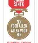 Simon Sinek Business bibliotheek - Een voor allen, allen voor een waarom leiders een cultuur van veiligheid moeten creeren