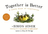 Simon Sinek Together is better A Little Book of Inspiration