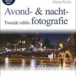 Avond- en nachtfotografie - Jeroen Horlings, Kees Krick Focus op fotografie