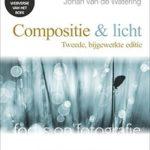 Focus op fotografie- Compositie & Licht - Pieter Dhaeze, Johan van de Watering
