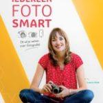 Laura Vink Iedereen FotoSMART Dit wil je weten over apparatuur, camera-instellingen, foto-effecten, compositie, flitslicht, fotobewerking en meer