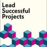 Lead Successful Projects - Antonio Nieto-Rodriguez Penguin Business Experts Series
