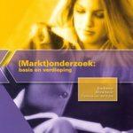 (Markt)onderzoek- basis en verdieping - Bas Bakker, Micha Keijer, Clarence van der Putte