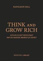 N. Hill Hans Keizer Invictus Library - Think and Grow Rich succes is het resultaat van de manier waarop je denkt, vertaling van Michael Pilarczyk