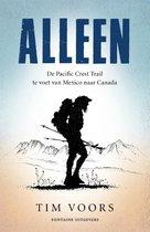 Alleen Tim Voors Alleen De Pacific Crest Trail te voet van Mexico naar Canada