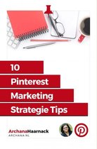 Archana Haarnack 10 Pinterest Marketing Strategie Tips Ebook Voor meer traffic en verkopen met Pinterest
