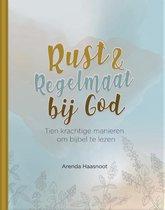Arenda Haasnoot Rust en regelmaat bij God Tien krachtige manieren om bijbel te lezen