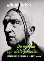 Bestseller Wilfried de Jong De man en zijn wielerverhalen Het complete fietswerk (1990-2020)
