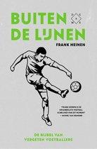Buiten de lijnen Frank Heinen Buiten de lijnen de bijbel van vergeten voetballers