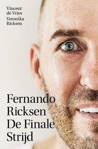 Fernando Ricksen - De Finale Strijd Vincent De Vries Veronika Ricksen Fernando Ricksen - De Finale Strijd Leven met ALS