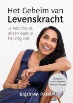 Het geheim van levenskracht Bestseller Rajshree Patel Het geheim van levenskracht je hebt het al, alleen weet je het nog niet