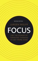 Jurgen Wolff Focus Use the power of targeted thinking to get more done