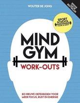 Mindgym Work-outs Wouter de Jong Mindgym Work-outs 120 nieuwe oefeningen voor meer focus, rust én energie