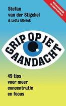 Stefan van der Stigchel Grip op je aandacht 49 tips voor meer concentratie en focus