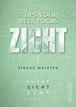 Tineke Wuister Zicht 7 tips voor meer focus