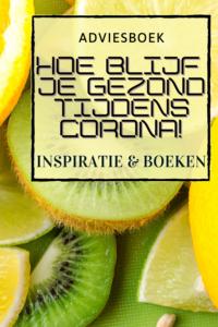 Hoe blijf je gezond tijdens corona?