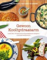 Anna-Karina van Denderen Hans van Deelen Gewoon koolhydraatarm Meer dan 100 gezonde koolhydraatarme recepten, inclusief weekmenu's