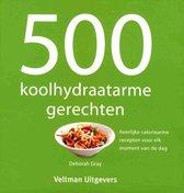 Deborah Gray 500 koolhydraatarme gerechten heerlijke caloriearme recepten voor elk moment van de dag