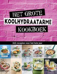 Het grote koolhydraatarme kookboek 365 recepten voor het hele jaar