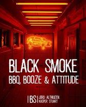 Jord Althuizen Kasper Stuart Black Smoke BBQ, Booze & Attitude