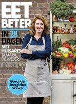 Tamara de Weijer Tessy van den Boom Eet beter in 28 dagen met huisarts Tamara de Weijer Met makkelijke en snelle recepten en weekmenu's