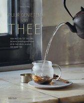 Timothy D'Offay Puur genieten van thee van matcha tot oolong - de beste bereidingsmethoden en de heerlijkste recepten met losse thee