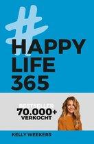 Kelly Weekers Happy Life 365 De no-nonsense denkwijze voor een leuker leven