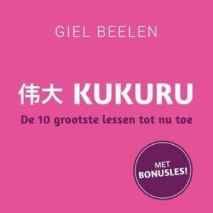 Boekreview: Kukuru De10 grootste lessen tot nu toe van Giel Beelen
