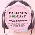 Pauline's podcast met Roy Martina over het channelen van oa boeken