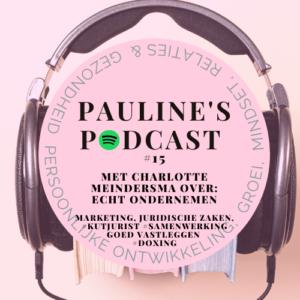 Podcast met Charlotte Meindersma over haar boek Echt Ondernemen