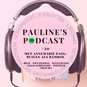 Podcast #20 Buigen als Bamboe met Annemarie Paol