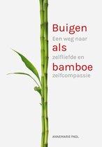 Het boek: buigen als bamboe van Annemarie Paol