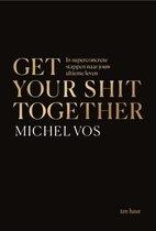 Het boek van Michel Vos Get your shit together